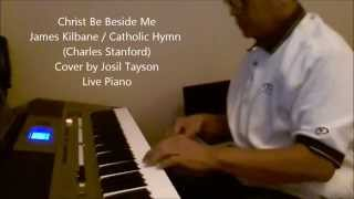 Christ Be Beside Me -  James Kilbane (Cover) by Josil Tayson Live Piano