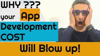 Why your app development cost will blow up?