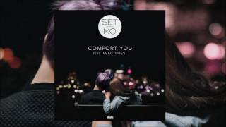 Set Mo - Comfort You feat. Fractures