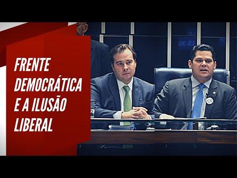 Frente Democrática e a ilusão liberal - a luta de classes no Brasil