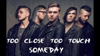 Too Close Too Touch-Someday