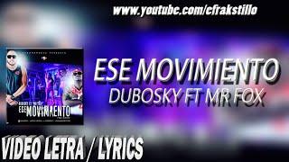 Dubosky ft Mr Fox - Ese Movimiento [Video Letra - Lyrics]
