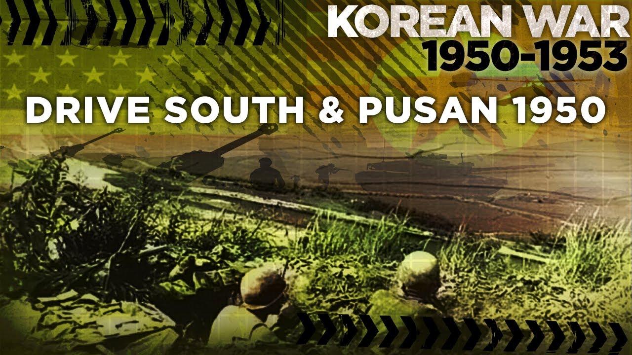 Korean War 1950-1953 - Drive South and Battle of Pusan