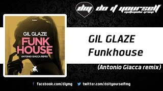 GIL GLAZE - Funkhouse (Antonio Giacca remix) [Official]