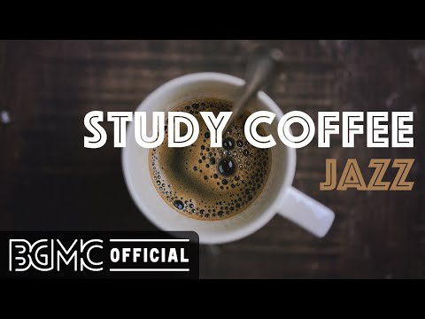 STUDY COFFEE JAZZ: Smooth Jazz Chillout Lounge - Slow Jazz Instrumental Music for Concentration