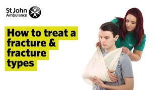 How To Treat A Fracture & Fracture Types - First Aid Training - St John Ambulance
