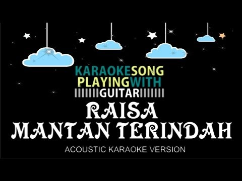 Raisa - Mantan Terindah (ACOUSTIC KARAOKE VERSION) Chords