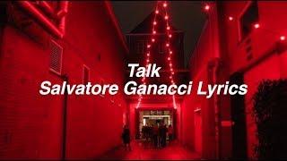 Talk || Salvatore Ganacci Lyrics