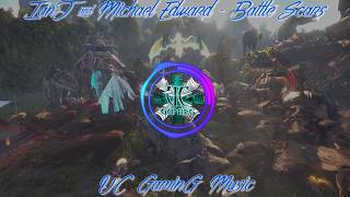 UC GaminG Music - IanJ & Michael Edward - Battle Scars NO COPYRIGHT