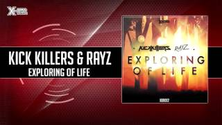 Kick Killers & Rayz - Exploring Of Life (Official HQ Preview) [XBR012]