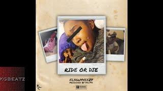 FlyGuyVeezy - Ride Or Die [Prod. By Paupa] [New 2017]