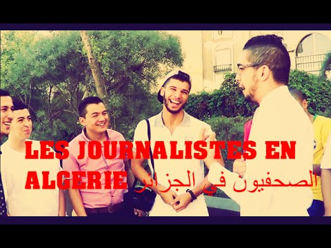 LES JOURNALISTES EN ALGÉRIE//الصحفيون في الجزائر// MISTER LYES