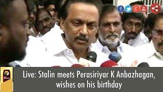 Live: Stalin meets Perasiriyar K Anbazhagan, wishes on his birthday