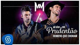 Munhoz e Mariano / Homens que Choram (Ao Vivo no Estádio Prudentão)
