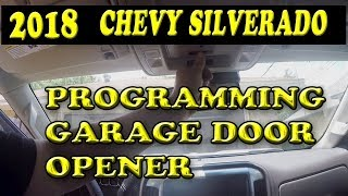 2018 CHEVROLET SILVERADO PROGRAMMING GARAGE DOOR OPENER