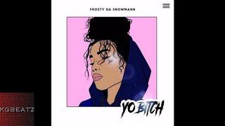 FrostyDaSnowMann - Yo Bitch [Prod. SketchyBeats] [New 2017]