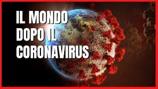 Come sarà il mondo dopo il CoronaVirus?