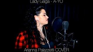Lady Gaga - A-YO (Arianna Palazzetti COVER)