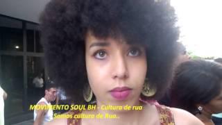 MOVIMENTO SOUL BH - Cultura de rua Somos Cultura de Rua... Iara fala sobre Preconceito Racial