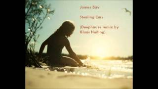 James Bay - Stealing Cars (Deephouse Remix By Klaas Hoiting)