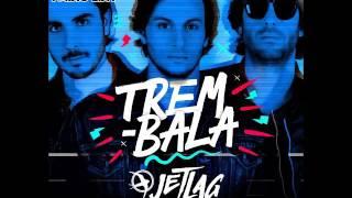 JetLag Music & Ana Vilela - Trem Bala (Diego Radio Edit)