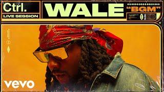 Wale - BGM (Live)