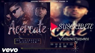 Acercate - (Oficial Remix Audio) - De La Guetto Ft Nicky Jam  ★ ® 2016