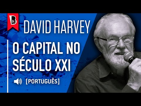 David Harvey: Marx e o capital no século XXI [conferência completa com tradução!]
