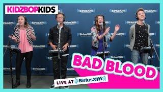 "KIDZ BOP Kids - ""Bad Blood"" A Cappella (Live at SiriusXM) [KIDZ BOP 30]"