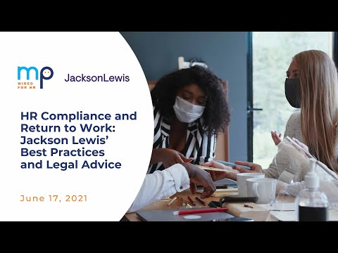 HR Compliance and Return to Work Jackson Lewis Best Practices and Legal Advice