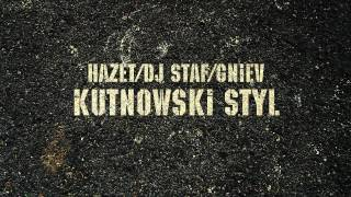 HAZET / DJ STAF / GNIEV - KUTNOWSKI STYL