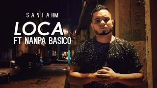 Santa RM Ft Nanpa Basico - Loca (Con Letra)