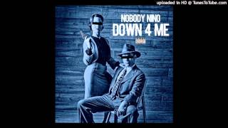 Down 4 me - Nobody'Nino (official song)