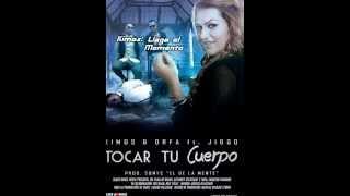 Orfa & Kimos Ft. Jiggo - Tocar Tu Cuerpo (Official Remix)(Prod Dj Sonyc) Video Letra