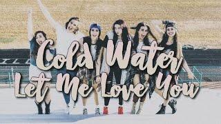 Cimorelli - Cold Water// Let me love you (lyrics)