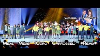 Mexe Mexe Coro Carrossel) Remix