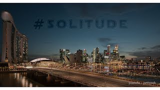 #SOLITUDE - testing 4k timelapse video - nights in Singapore
