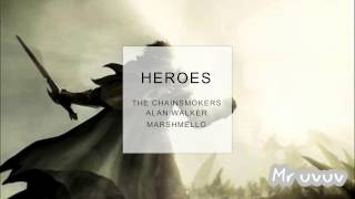 The Chainsmokers & Alan Walker & Marshmello - Heroes Unreleased 2017