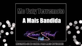 MC Taty Terremoto - A Mais Bandida - (( DJ ZOOI ))