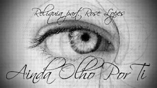 Reliquia - Ainda Olho Por Ti part. Rose Lopes (Banda DSD)