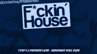 Yves V & Promise Land - Memories Will Fade
