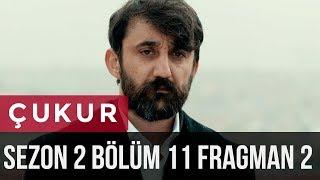 Çukur 2.Sezon 11.Bölüm 2.Fragman