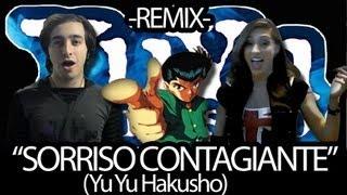 "Yu Yu Hakusho 1ª abertura - ""Sorriso Contagiante"" (Remix por The Kira Justice e Di Oliveira)"