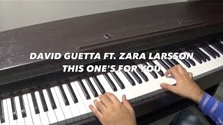 David Guetta Ft. Zara Larsson - This one's for you Piano Cover