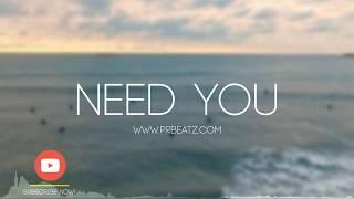 R&B Guitar Love Song Pop Instrumental Beats 2017 - Need You (P.R Beats x Mentz)