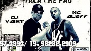Mc Aleff - Taca Lhe Pau ( Ritmo Carnaval )   ( Feat  DJ Vaist ) Lançamento 2015