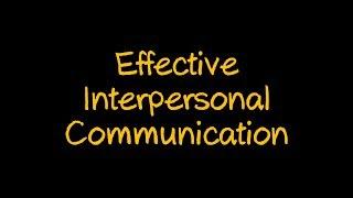 Effective Interpersonal Communication (4K UHD)