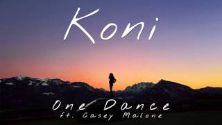 Drake - One Dance (Koni Cover / Remix ft. Casey Malone)