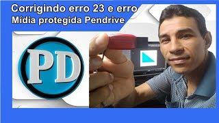 Como Resolver erro 23 e erro device media is write protected no Pendrive