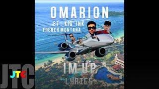 Omarion ft Kid Ink & French Montana - I'm Up (Lyrics)
